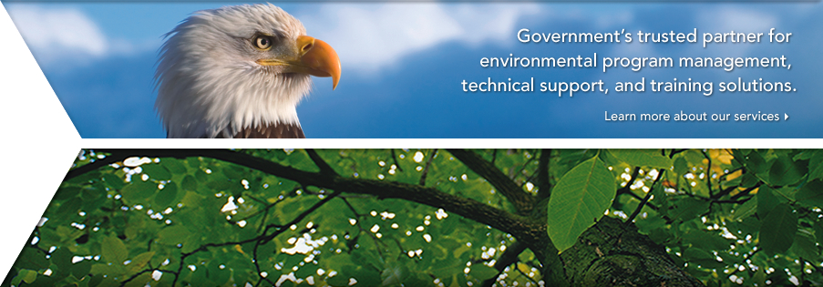 Government's trusted partner for environmental program management, technical support, and training solutions.